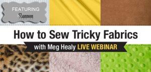 How to Sew Tricky Fabrics from Shannon Fabrics