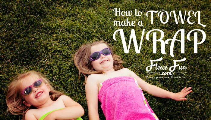 Fleece Fun towel wrap title picture (3)