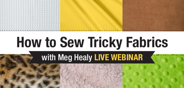 How to sew with tricky fabrics webinar by Craft University