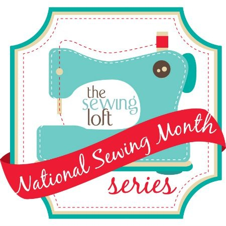 Join us in celebrating The National Sewing Month Series Challenge with The Sewing Loft