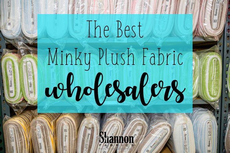 best top minky plush fabric wholesalers